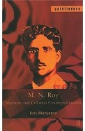 M. N. Roy: Marxism And Colonial Cosmopolitanism