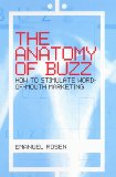 Anatomy of Buzz - How to Create Word-Of-Mouth Marketing (00) by Rosen, Emanuel [Hardcover (2000)]