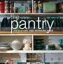 Pantry, The: Its History And Modern Uses