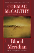 Blood Meridian: Or The Evening Redness In The West (Modern Library)
