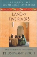 Land Of Five Rivers: Stories By The Best Known Writers From Punjab