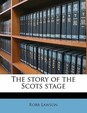 The Story of the Scots Stage