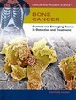 Bone Cancer: Current and Emerging Trends in Detection and Treatment (Cancer and Modern Science)