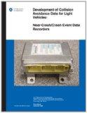Development of Collision Avoidance Data for Light Vehicles: Near-Crash/Crash Event Data Recorders