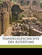 Handelsgeschichte des Altertums (German Edition)