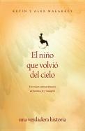 El niño que volvió del cielo: Un relato extraordinario de familia, fe y milagros (Spanish Edition)