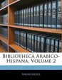 Bibliotheca Arabico-Hispana, Volume 2 (Arabic Edition)