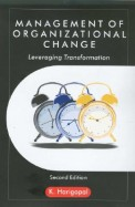 Management Of Organizational Change : Leveraging Transformation