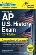 Cracking the AP U.S. History Exam, 2015 Edition (College Test Preparation)