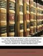 The First Book of World Law: A Compilation of the International Conventions to Which the Principal Nations Are Signatory, with a Survey of Their Si