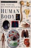 Eyewitness Visual Dictionaries: The Visual Dictionary of the Human Body