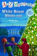 White House White-Out (A to Z Mysteries Super Edition, No. 3)