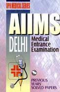 AIIMS—Delhi Medical Entrance Exam—Previous Years Solved Papers