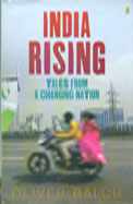 India Rising: Tales from a Changing Nation