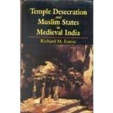 Temple Desecration and Muslim States in Medieval India