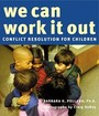 We Can Work It Out: Conflict Resolution For Children