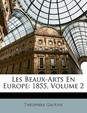 Les Beaux-Arts En Europe: 1855, Volume 2