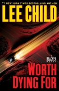 Worth Dying For: A Reacher Novel (Jack Reacher)
