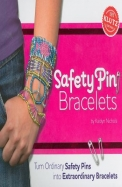 Safety Pin Bracelets: Turn Ordinary Safety Pins Into Extraordinary Bracelets