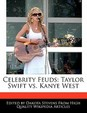 Celebrity Feuds: Taylor Swift vs. Kanye West