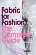 Fabric for Fashion: The Complete Guide: Natural and Manmade Fibres