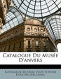 Catalogue Du Muse D'Anvers