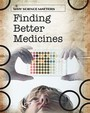 Finding Better Medicines (Why Science Matters)