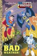 Bad Weather! (DC Super Friends) (Little Golden Book)