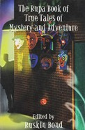 The Rupa Book of True Tales of Mystery and Adventure