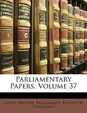 Parliamentary Papers, Volume 37