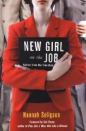 New Girl On The Job: Advice From The Trenches