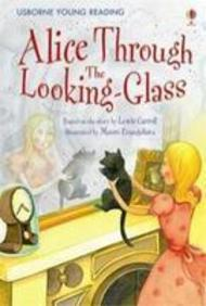 Alice Through the Looking Glass (Young Reading Series 2)