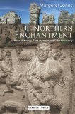 The Northern Enchantment: Norse Mythology, Earth Mysteries and Celtic Christianity