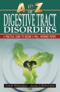 A To Z Of Digestive Tract Disorders : A Practical Guide To Become A Well Informed Patient