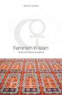 Feminism in Islam: Secular and Religious Convergences