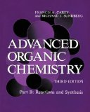 Advanced Organic Chemistry : Reactions and Synthesis (Part B)