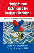 Methods and Techniques for Bus iness Decisions for Bcom 1st Sem: BU