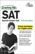Cracking the SAT Spanish Subject Test, 2013-2014 Edition (College Test Preparation)