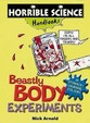 Beastly Body Experiments (Horrible Science Handbooks)