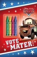 Vote for Mater! (Disney/Pixar Cars) (Color Plus Chunky Crayons)