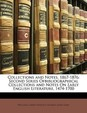 Collections and Notes, 1867-1876: Second Series Ofbibliographical Collections and Notes on Early English Literature, 1474-1700