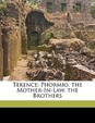Terence: Phormio.  the Mother-In-Law.  the Brothers (Scots Edition)