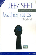 JEE/ISEET Super Course in Mathematics Algebra II