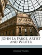 John La Farge, Artist and Writer