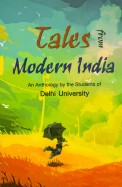 Tales from Modern India (An anthology by the students of Delhi University)