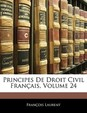 Principes de Droit Civil Francais, Volume 24