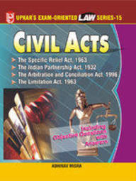 Law Series 15: Civil Acts (The Specific Relief Act,1963, The Indian Partnership Act,1932 The Arbitration And Concilation Act,199