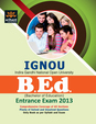 IGNOU B.Ed. Entrance Exam: 2013 Edition
