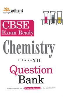 CBSE Exam Ready Series - CHEMISTRY Question Bank for Class 12th