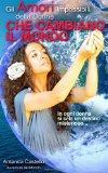 Gli Amori Impossibili delle Donne che Cambiano il Mondo: In ogni donna si cela un destino misterioso... (Italian Edition)